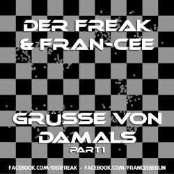 Der Freak und Fran-Cee - Gruesse von Damals (Part 1)